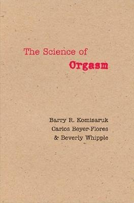 [(The Science of Orgasm)] [Author: Barry R. Komisaruk] published on (January, 2007)