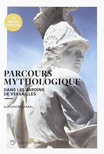 Parcours mythologique dans les jardins de Versailles par  (Broché - May 22, 2019)