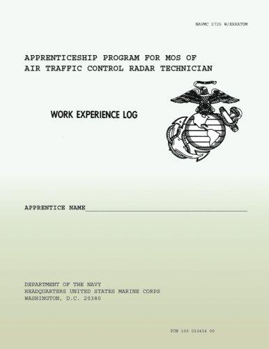 Work Experience Log: Apprenticeship Program for Mos of Air Traffic Control Radar Technicians por Department of the Navy