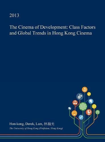 the-cinema-of-development-class-factors-and-global-trends-in-hong-kong-cinema