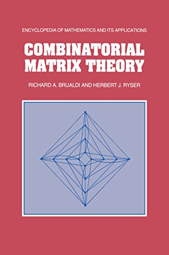 Combinatorial Matrix Theory (Encyclopedia of Mathematics and its Applications Book 39) (English Edition)