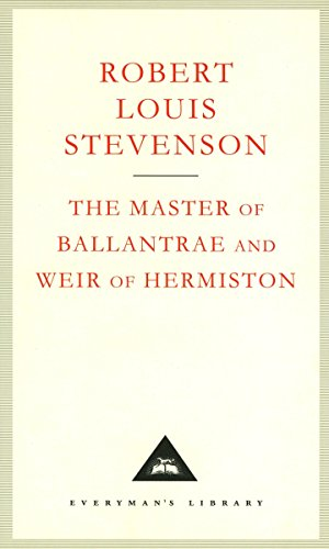 The Master Of Ballantrae And Weir Of Hermiston (Everyman's Library Classics)