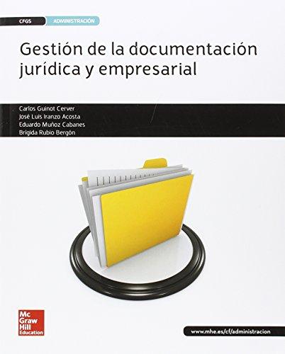 LA - GESTION DE LA DOCUMENTACION JURIDICA Y EMPRESARIAL GS. LIBRO ALUMNO. por Carlos Guinot