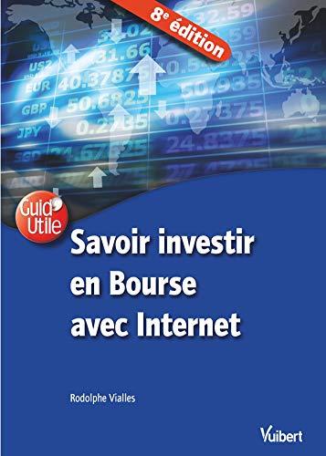 Savoir investir en Bourse avec Internet 8e éd. (Guid'utile) par Rodolphe Vialles