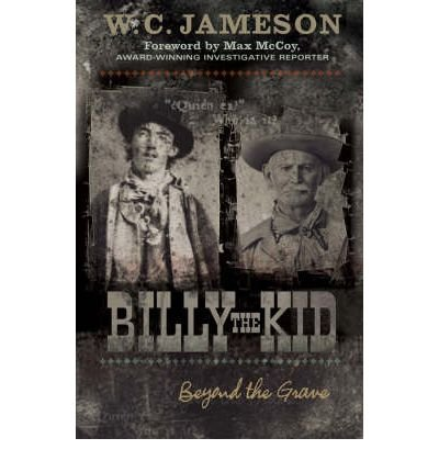 [(Billy the Kid: Beyond the Grave )] [Author: W.C. Jameson] [Dec-2004]