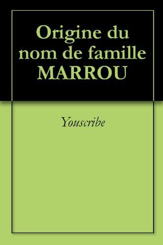Origine du nom de famille MARROU (Oeuvres courtes) par Youscribe
