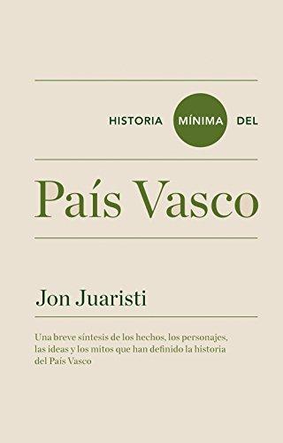 Descargar Libro Historia Mínima Del País Vasco (Historias mínimas) de Jon Juaristi Linacero