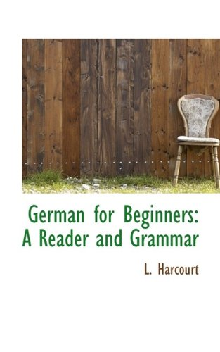 German for Beginners: A Reader and Grammar
