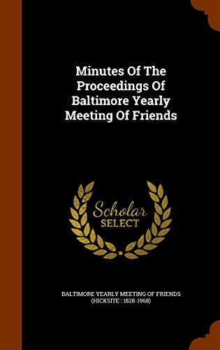 Minutes Of The Proceedings Of Baltimore Yearly Meeting Of Friends