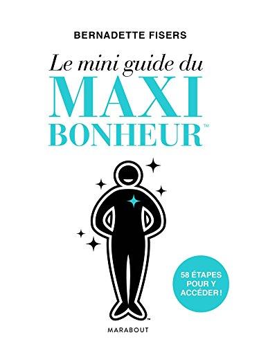 Le mini guide du maxi bonheur par Bernadette Fisers