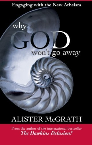 Portada del libro Why God Won't Go Away - Engaging with the New Atheism by Alister McGrath (2011-02-18)