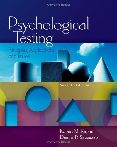 Psychological Testing: Principles, Applications, and Issues by Kaplan, Robert M. Published by Cengage Learning 7th (seventh) edition (2008) Hardcover