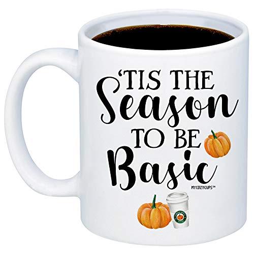 MyCozyCups Lustige Herbst-Tassen - Tis The Season To Be Basic Kaffeetasse - niedliche 313 ml Tasse für Kürbis-Gewürz-Liebhaber, beste Freunde, Schwester, Coworker - Herbst-Tasse für Sie oder Ihn (Aller Eine Halloween-filme Liste)