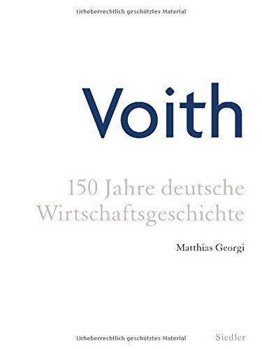 Voith: 150 Jahre deutsche Wirtschaftsgeschichte