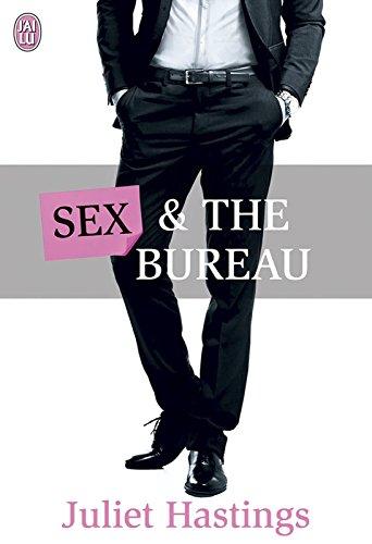 Sex and the bureau (SEMI-POCHE SENT) par Juliet Hastings