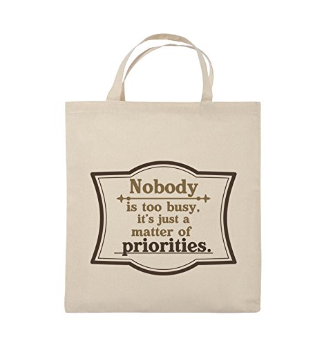 Comedy Bags - Nobody is too busy, it's just a matter of priorities. - Jutebeutel - kurze Henkel - 38x42cm - Farbe: Schwarz / Weiss-Neongrün Natural / Hellbraun-Dunkelbraun