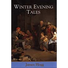 Winter Evening Tales (Collected Works of James Hogg) by James Hogg (2004-12-13)