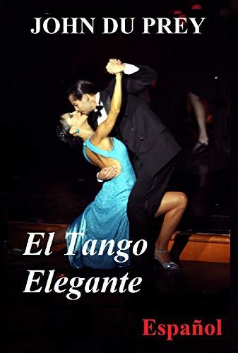 El Tango Elegante de John du Prey