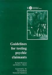 Guidelines for Testing Psychic Claimants by Professor Richard Wiseman (1995-01-01)