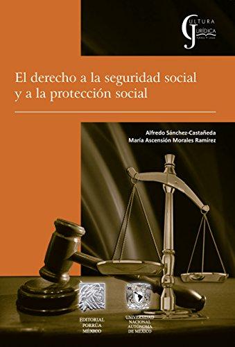 El Derecho a la Seguridad Social y a la Protección Social