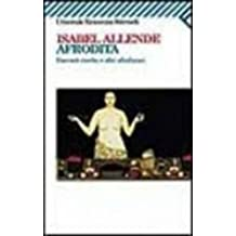 Afrodita: Afrodita: Racconti, Ricette E Altri Afrodisiaci (Universale Economica)