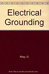 Electrical Grounding: Bringing Grounding Back to Earth