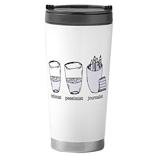 CafePress–Optimist Pessimist Journalist–Thermobecher Edelstahl, isoliert 16Oz Coffee Tumbler