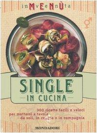 Inventa menù. Single in cucina. Ediz. illustrata