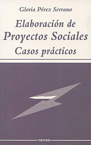 Elaboración de proyectos sociales : casos prácticos (Sociocultural) por Gloria Pérez Serrano