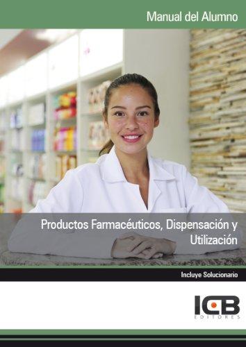 Productos Farmacéuticos, Dispensación y Utilización por ICB Editores