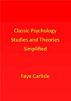 Classic Psychology Studies and Theories by [Carlisle, Faye]