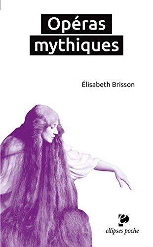 Opéras Mythiques