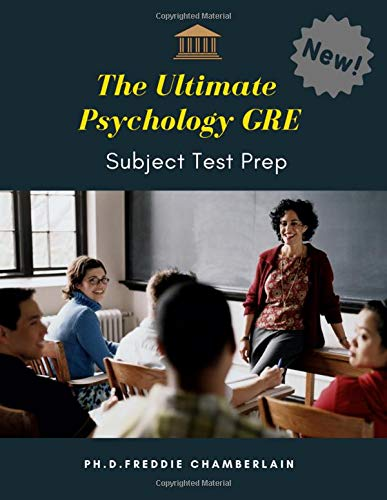 The Ultimate Psychology GRE Subject Test Prep: Quick and Easy way to practice more than 1,000 crucial questions with answers plus vocabulary builder ... to conquering the Psychology GRE for college. (Princeton Mcat Prep)