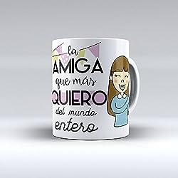 """Taza cerámica desayuno regalo original cumpleaños amiga """"La amiga que más quiero del mundo entero"""""""