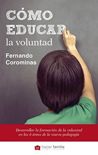 Cómo educar la voluntad (Hacer Familia nº 50) por Fernando Corominas