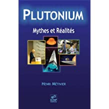 Plutonium - Mythes et réalités