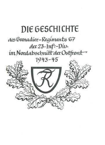 Die Geschichte des GR 67 (Grenadierregiment 67 Grenadier-Regiment) der 23.ID (Infanterie-Division) im Nordabschnitt der Ostfront 1943- 1945