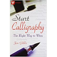 Start Calligraphy: The Right Way to Write
