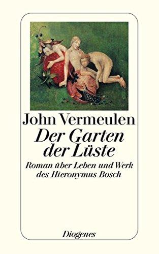 Preisvergleich Produktbild Der Garten der Lüste: Roman über Leben und Werk des Hieronymus Bosch (detebe)
