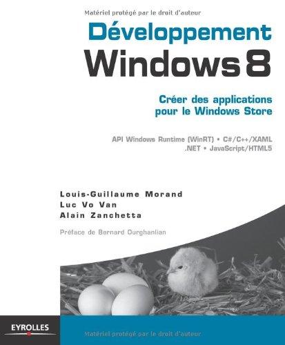 Développement Windows 8 - Créer des applications pour le Windows Store. API Windows Runtime (WinRT), C#/C++/XAML,.Net,JavaScript/HTML5.