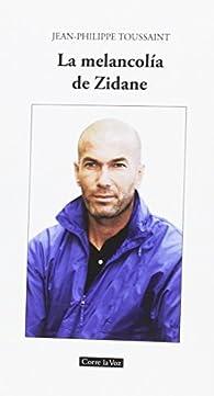 La melancolía de Zidane par Jean-Philippe Toussaint