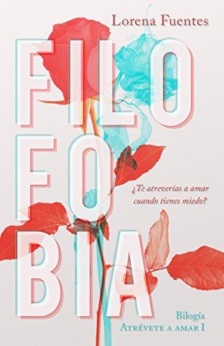 Filofobia, Atrévete a amar 01 - Lorena Fuentes (Rom) 41j7xECr9iL
