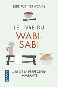 Le livre du wabi-sabi par Julie Pointer Adams