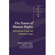 The Power of Human Rights: International Norms and Domestic Change (Cambridge Studies in International Relations, Band 66)