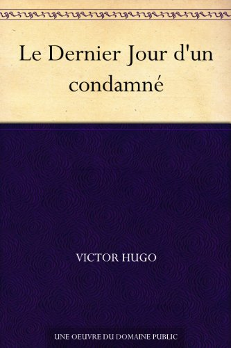 Le Dernier Jour d'un condamné par [Hugo, Victor]