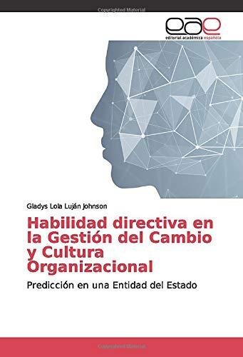 Libro Habilidad directiva en la Gestión del Cambio y Cultura Organizacional