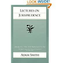 Lectures on Judisprudence (The Glasgow Edition of the Works and Correspondence of Adam Smith)