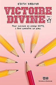 Victoire-Divine, tome 1 : Déclaration de guerre par Édith Kabuya