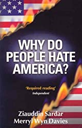 Why Do People Hate America? by Ziauddin Sardar (2002-07-08)