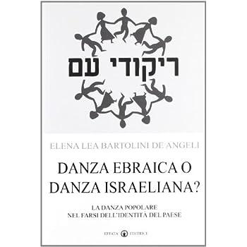 Danza Ebraica O Danza Israeliana? La Danza Popolare Nel Farsi Dell'identità Del Paese